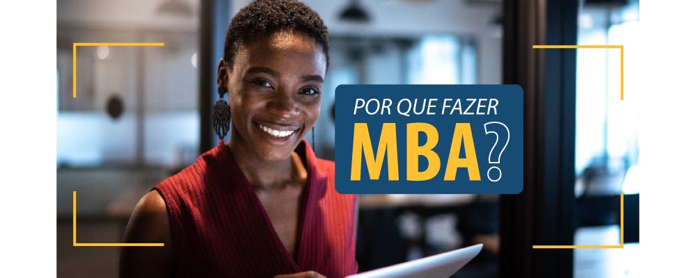 Por que fazer um curso de MBA (Master of Business Administration)?
