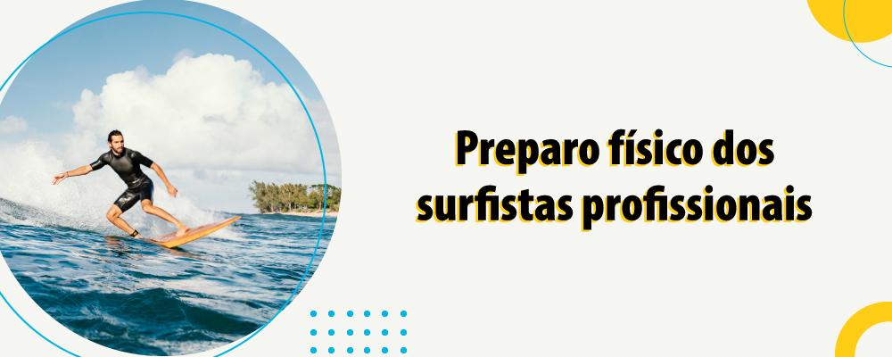 A importância do profissional de Educação Física no preparo físico de um surfista