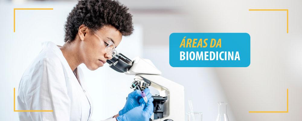 Quais são as principais áreas de atuação da Biomedicina?