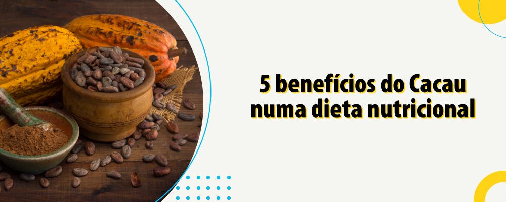 5 benefícios do cacau numa dieta nutricional