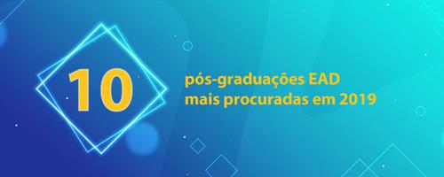 As 10 pós-graduações EAD mais procuradas em 2019