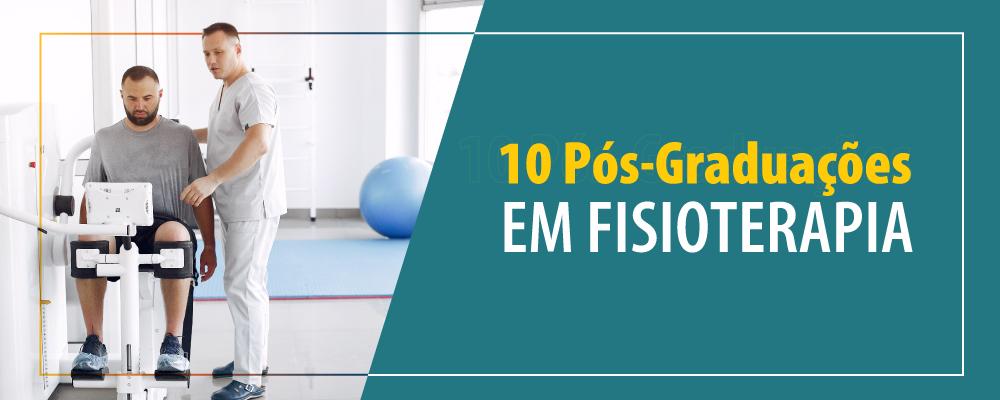 10 pós-graduações em Fisioterapia que você precisa conhecer