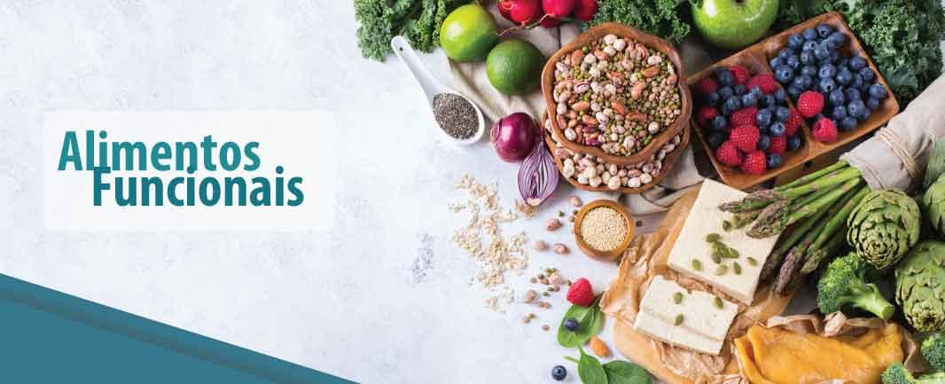 Alimentos Funcionais: Conheça suas Influências na Alimentação e na Saúde