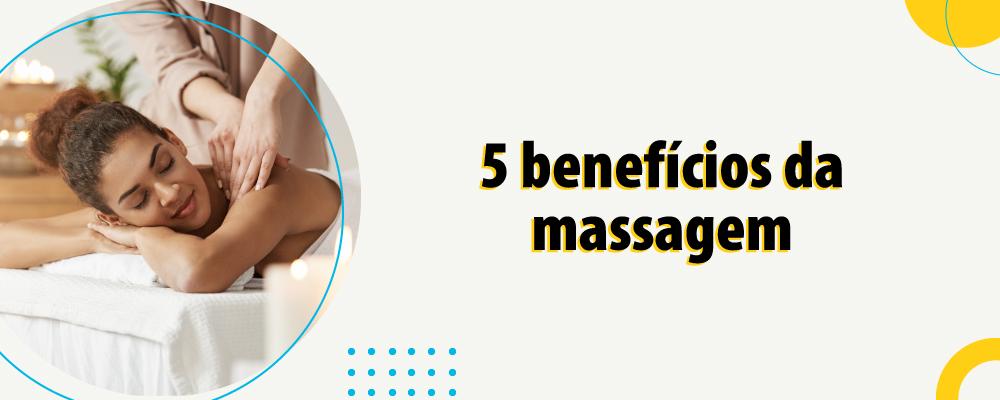 5 benefícios da massagem para a saúde e o bem-estar