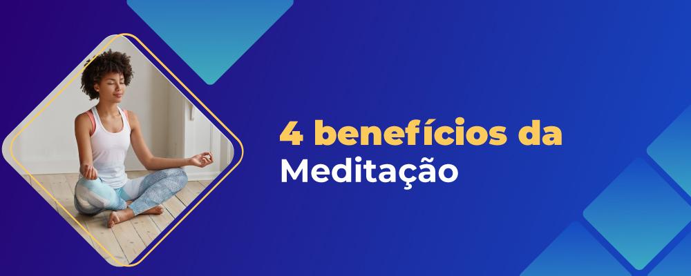 4 benefícios comprovados pela ciência da meditação