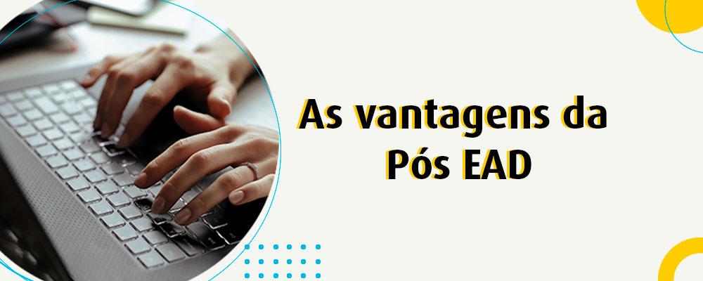 As vantagens dao curso de pós EAD